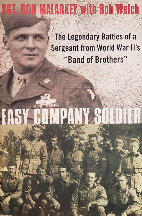 Easy Company Soldier by Sgt. Don Malarkey