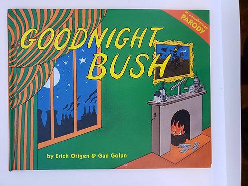 Goodnight Bush by Erich Origen & Gan Golan