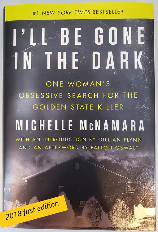 I'll Be Gone In The Dark: One Woman's Obsessive Search...The Golden State Killer