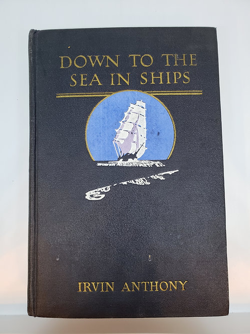 Down To The Sea In Ships by Irvin Anthony