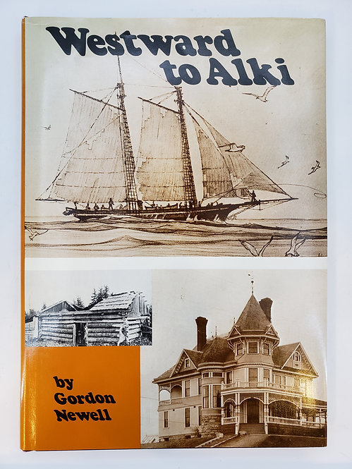 Westward to Alki, The Story of David and Louisa Denny by Gordon Newell