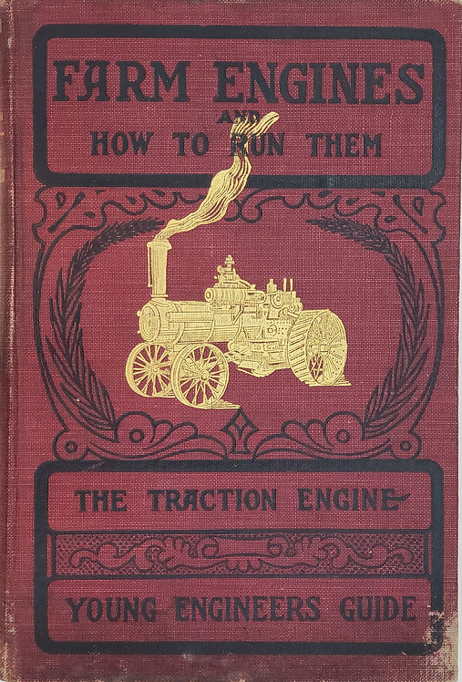 Farm Engines and How to Run Them: The Young Engineer's Guide by J. H. Stephenson