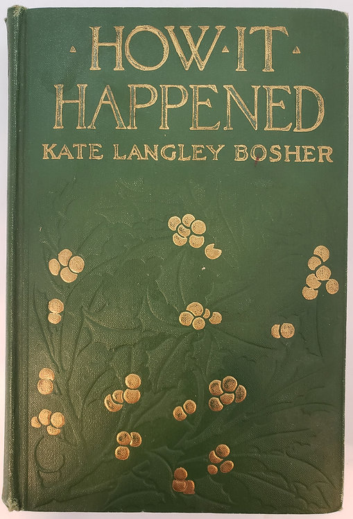 How It Happened by Kate Langley Bosher