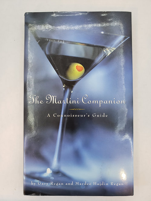 The Martini Companion, A Connoisseur's Guide