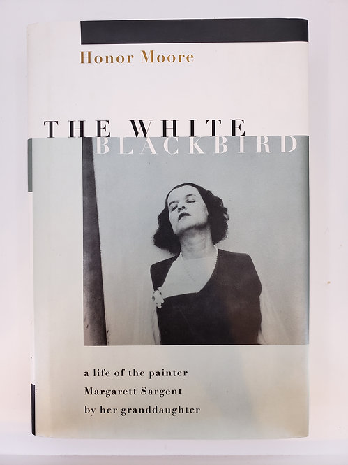 The White Blackbird by Honor Moore