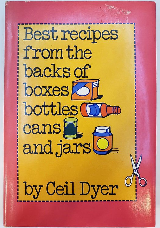Best recipes from the backs of boxes, bottles, cans and jars by Ceil Dyer