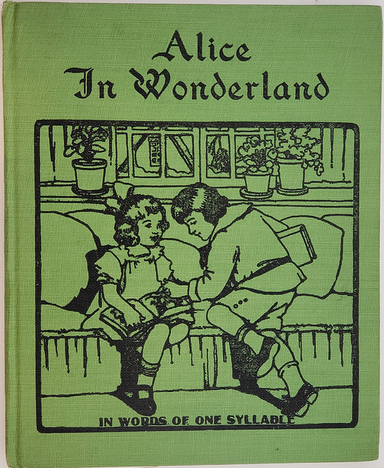 ALICE IN WONDERLAND, In Words of One Syllable by Lewis Carroll