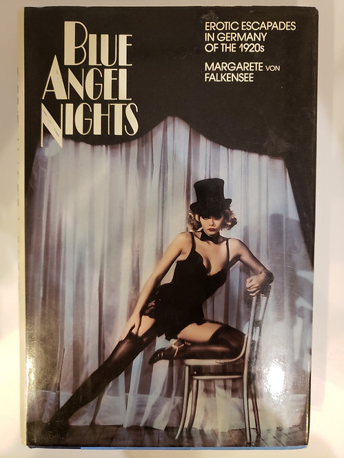 Blue Angel Nights, Erotic Escapades in Germany of the 1920s