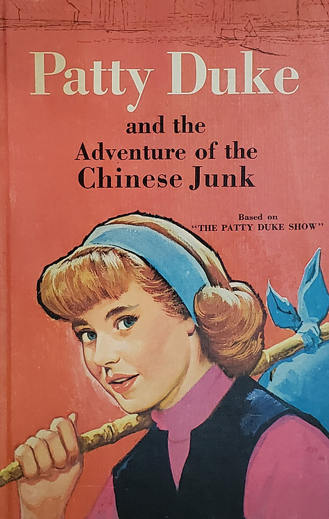 Patty Duke and the Adventure of the Chinese Junk by Doris Schroeder