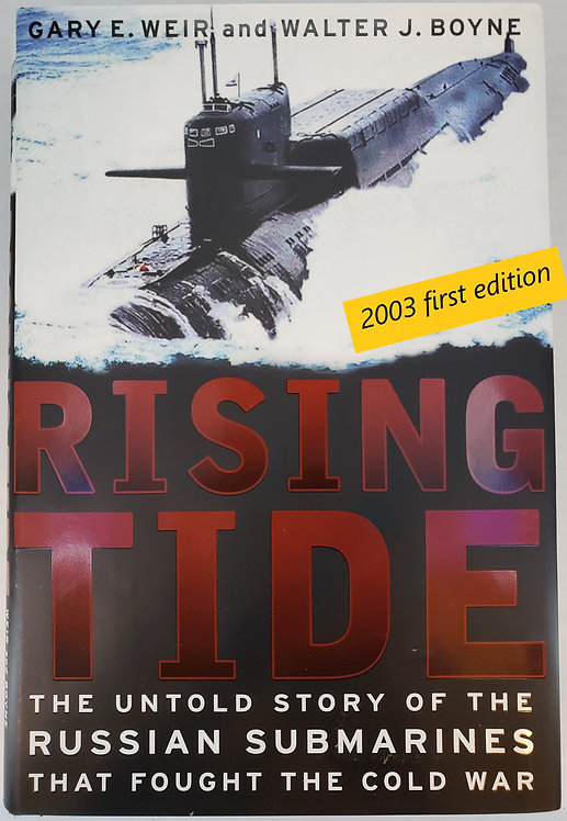 Rising Tide, The Untold Story of The Russian Submarines That Fought The Cold War