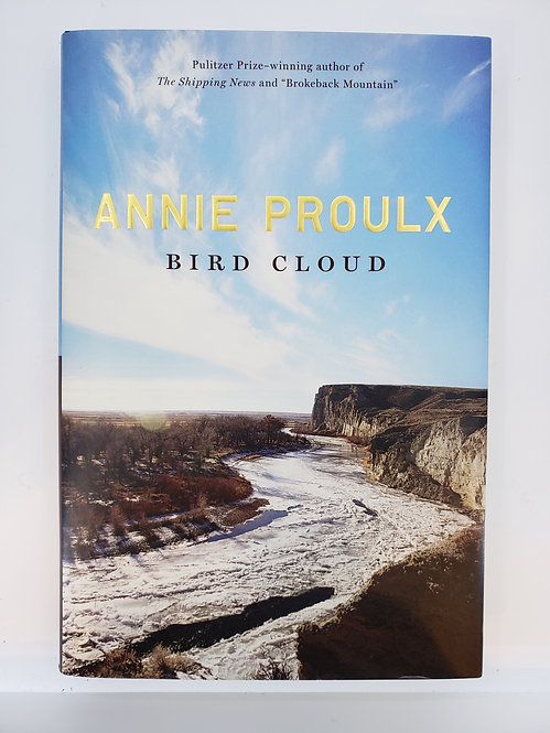 Bird Cloud, A Memoir by Annie Proulx