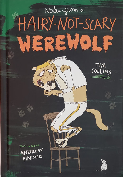 Notes from a Hairy-Not-Scary WEREWOLF by Tim Collins