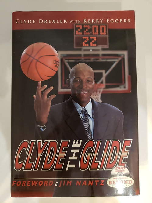 Clyde the Glide by Clyde Drexler