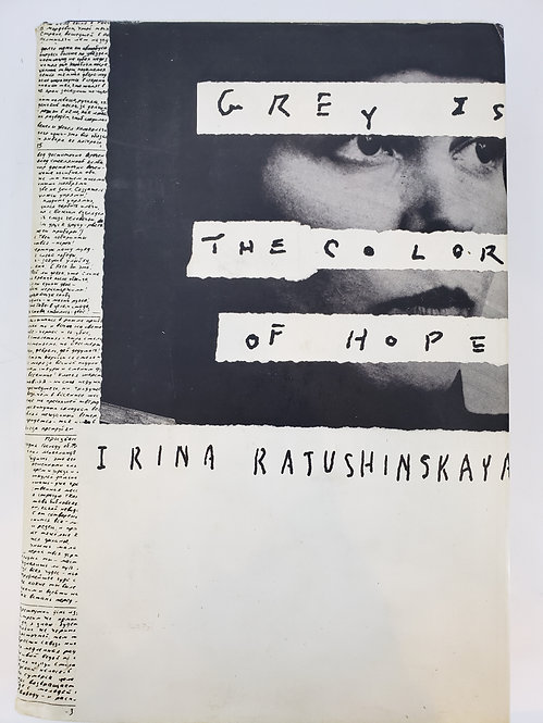 Grey Is The Color Of Hope by Irina Katushinskaya
