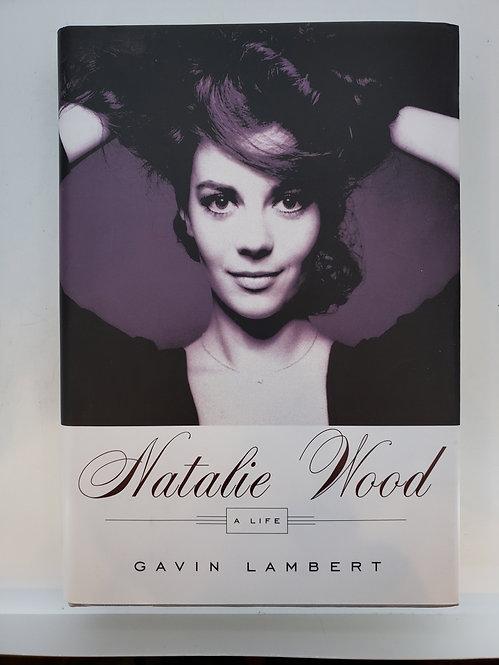 Natalie Wood, A Life by Gavin Lambert