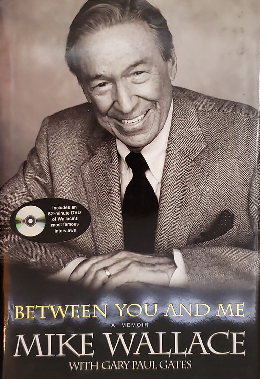 Between You and Me, a Memoir by Mike Wallace