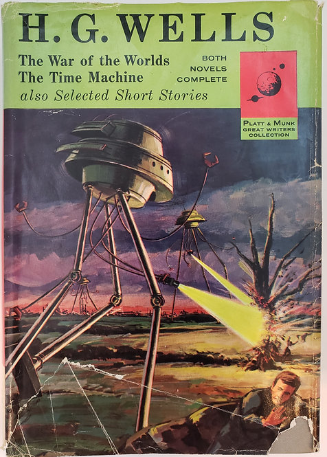 H.G. WELLS: The War of the Worlds; The Time Machine and Selected Short Stories