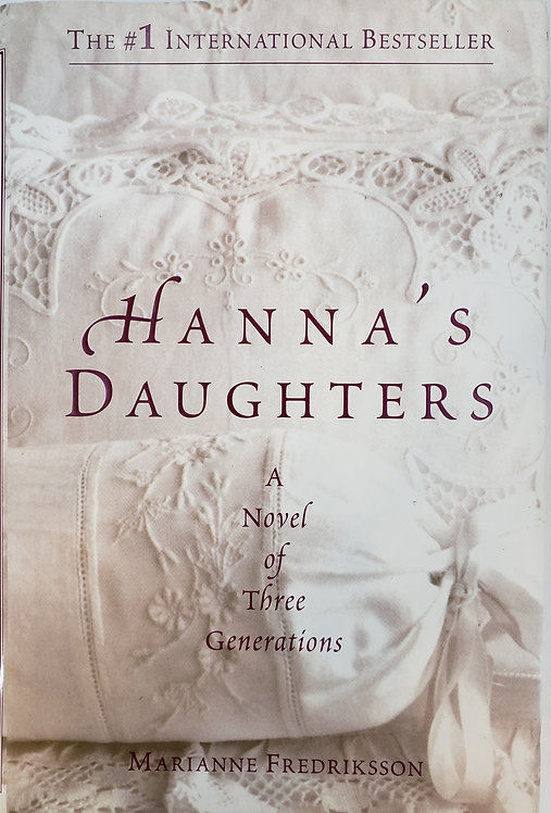 HANNA'S DAUGHTERS, a novel of three generations by Marianne Fredriksson
