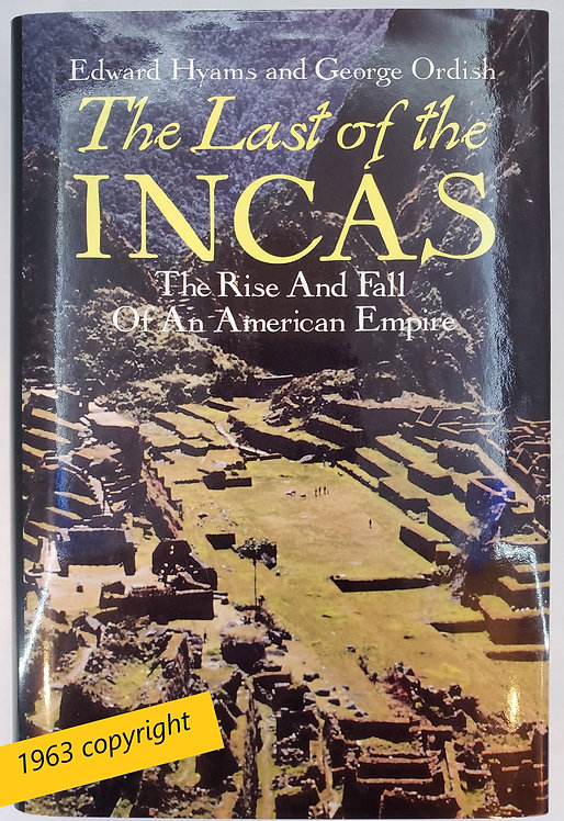 The Last of the Incas: The Rise and Fall Of An American Empire
