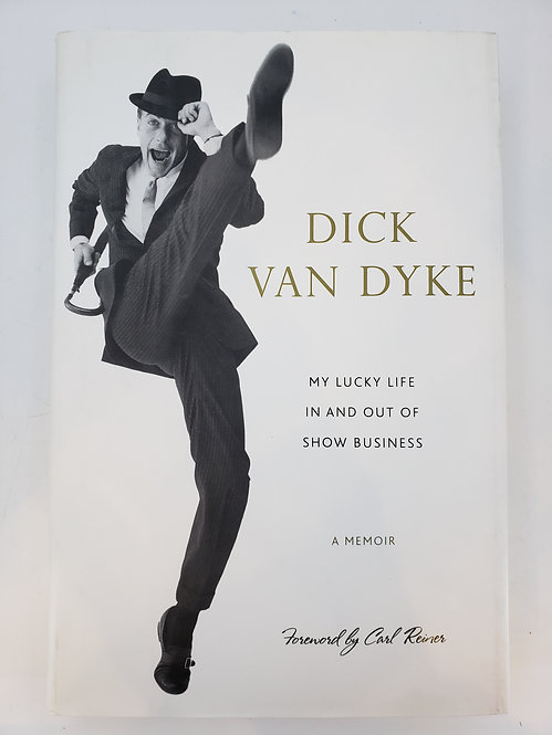 Dick Van Dyke, My Lucky Life In and Out of Show Business, A Memoir
