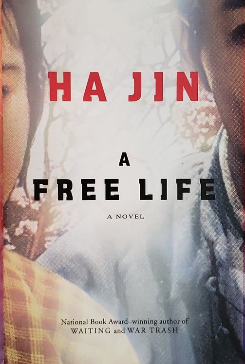 A FREE LIFE, a novel by Ha Jin