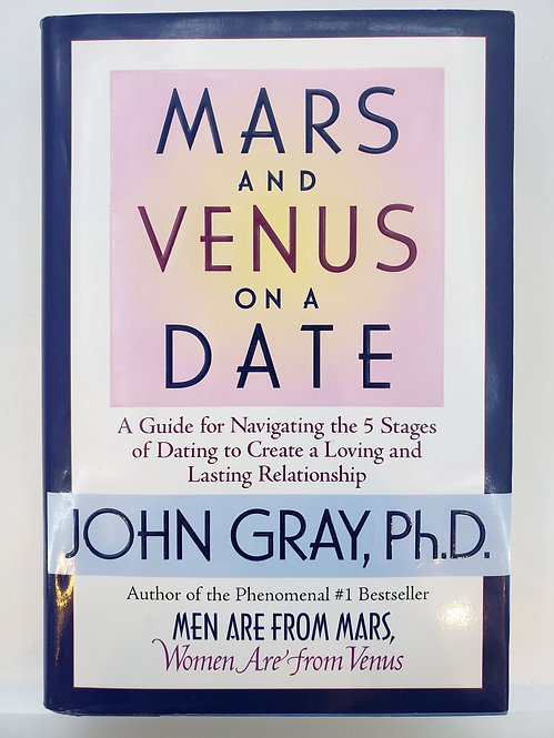 Mars and Venus on a Date by John Gray, Ph.D.