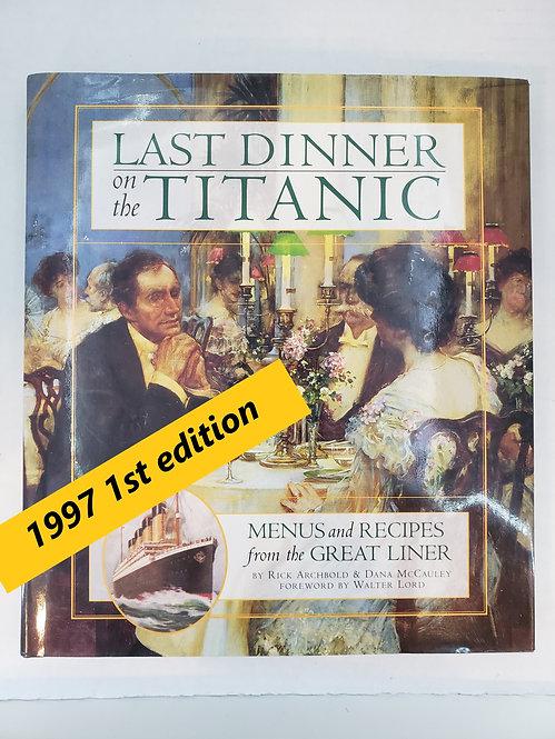 Last Dinner on the Titanic by Rick Archbold & Dana McCauley