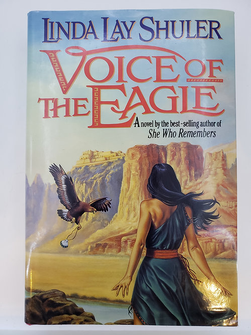 Voice Of The Eagle by Linda Lay Shuler