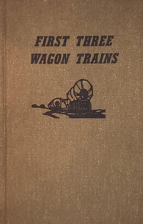 FIRST THREE WAGON TRAINS by John Bidwell, et.al.