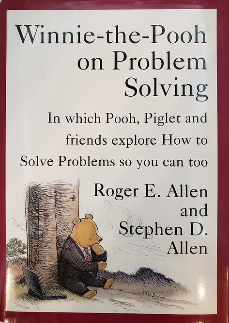 Winnie-the-Pooh on Problem Solving by Roger E. Allen