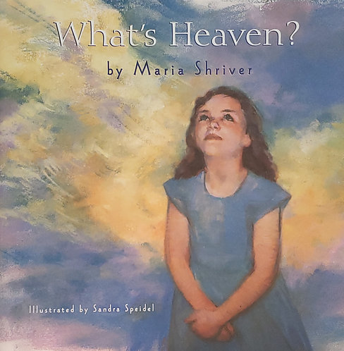 What's Heaven by Maria Shriver