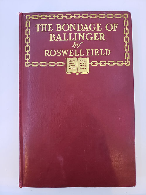 The Bondage of Ballinger by Roswell Field