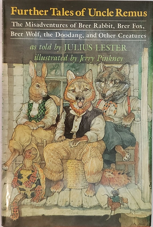 FURTHER TALES OF UNCLE REMUS as told by Julius Lester