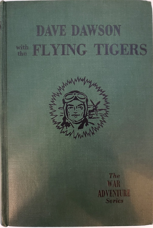 DAVE DAWSON WITH THE FLYING TIGERS by R. Sidney Bowen