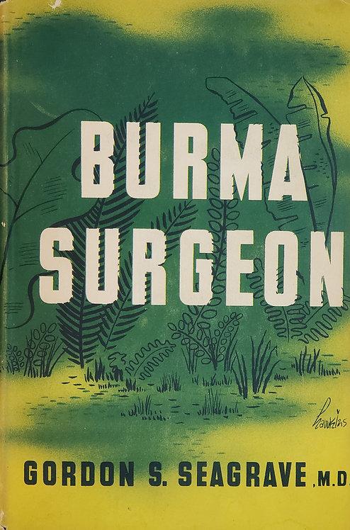 Burma Surgeon by Gordon S. Seagrave, Lieut. Colonel, M.C.