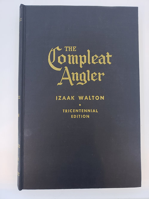 The Complete Angler by Izaak Walton Tricentennial Edition