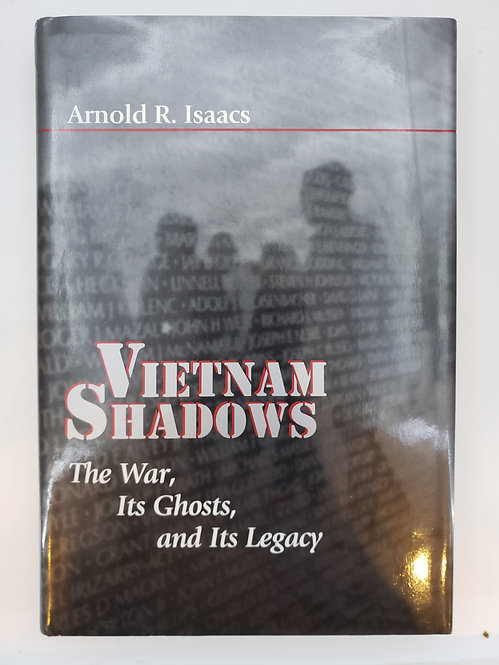 Vietnam Shadows: The War, Its Ghosts, and Its Legacy by Arnold R. Isaacs