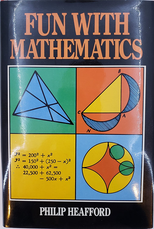 Fun With Mathematics by Philip Heafford