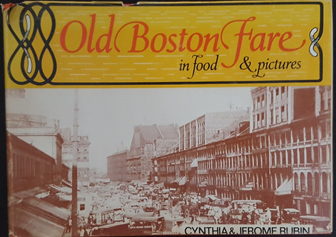 Old Boston Fare in Food & Pictures by Cynthia & Jerome Rubin