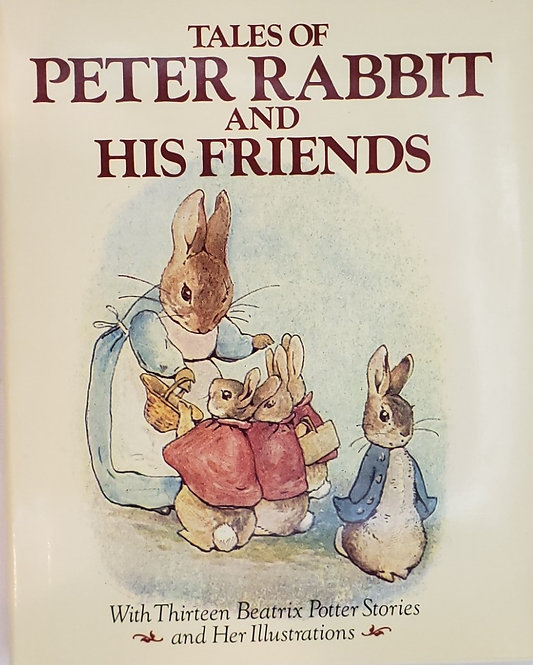TALES OF PETER RABBIT AND HIS FRIENDS, with Thirteen Beatrix Potter Stories