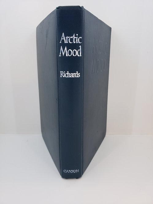 Arctic Mood, A Narrative of Arctic Adventures by Eva Alvey Richards