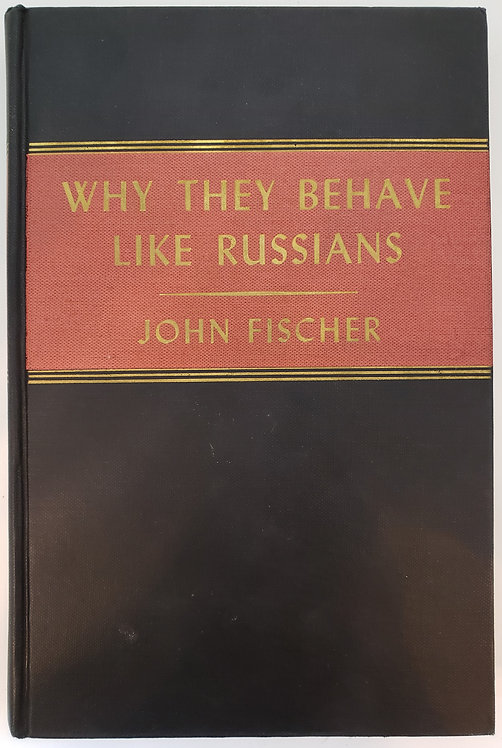 Why They Behave Like Russians by John Fischer