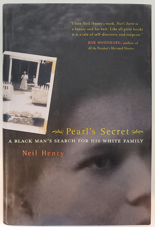 Pearl's Secret: A Black Man's Search for his White Family by Neil Henry