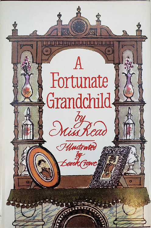 A FORTUNATE GRANDCHILD by Miss Read