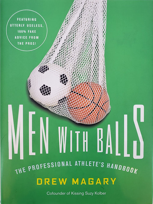 Men With Balls: The Professional Athlete's Handbook by Drew Magary