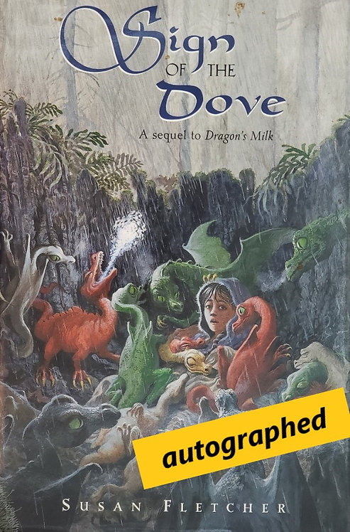 SIGN OF THE DOVE, a sequel to Dragon's Milk by Susan Fletcher