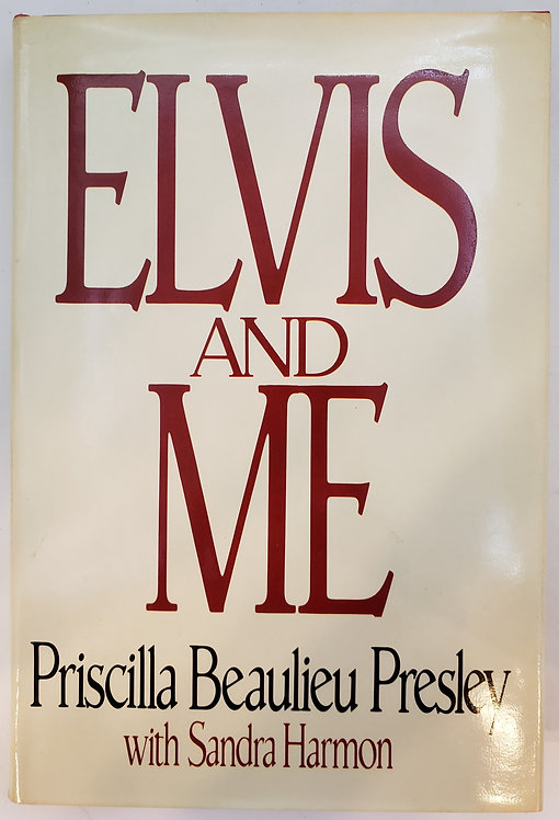 Elvis and Me by Priscilla Beaulieu Presley