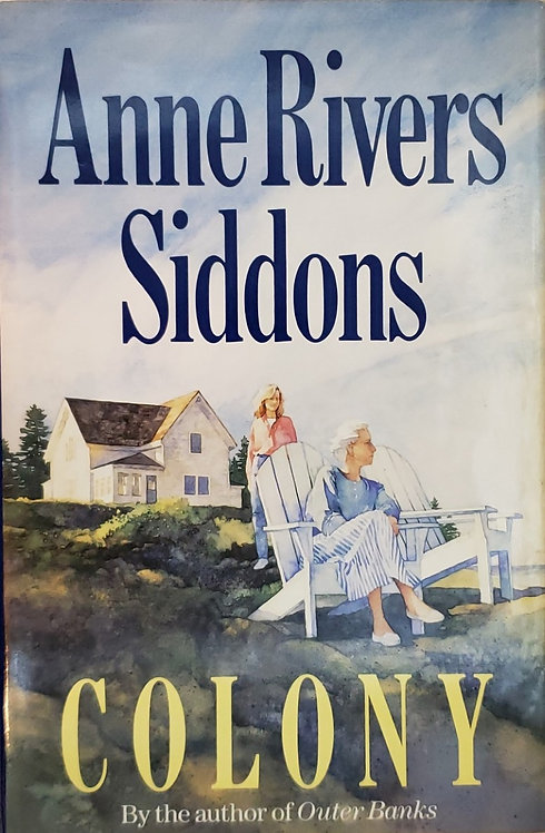 Colony, a novel by Anne Rivers Siddons