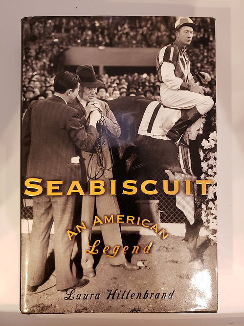 Seabiscuit, An American Legend by Laura Hillenbrand