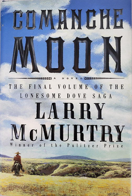 COMANCHE MOON, a novel by Larry McMurtry